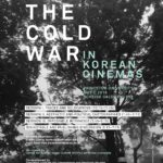 "May 7 – ""The Cold War in Korean Cinemas"""