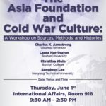 June 1 The Asia Foundation and Cold War Culture: A Workshop on Sources, Methods, and Histories