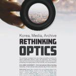 May 12 & 13 Korea, Media, Archive: Rethinking Optics