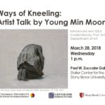 March 28 Ways of Kneeling: Artist Talk by Young Min Moon