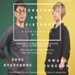 "September 13 ""Literature and Resistance: A Conversation with Hwang Jungeun and Song Kyung-dong"""