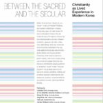 "November 6 ""Between the Sacred and the Secular: Christianity as Lived Experience in Modern Korea"""