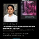 "February 7, 2019 Book Talk with Cheehyung Harrison Kim of ""Heroes and Toilers"""