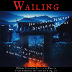 "October 29, 2019 Screening of ""The Wailing"""